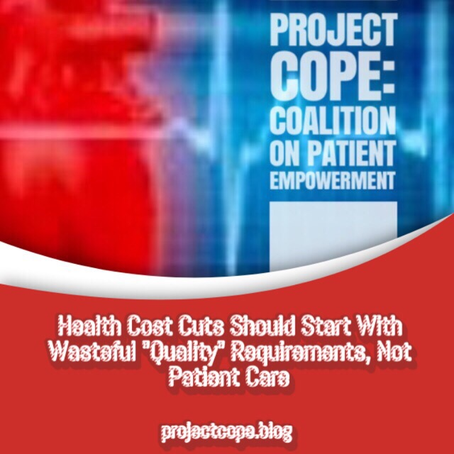 """Health Savings Should Start With Misdirected """"Quality"""" Standards"""