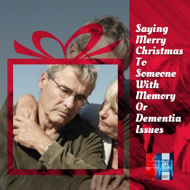 Holiday Wishes To People Suffering Dementia or Memory Challenges